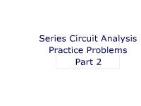 Series Circuit Analysis Practice Problems Part 2