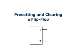 Presetting and Clearing a Flip-Flop