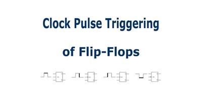 Clock Pulse Triggering of Flip-Flops (Screencast)