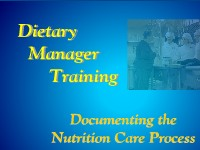 Dietary Manager Training: Documenting the Nutrition Care Process