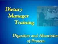 Dietary Manager Training: Digestion and Absorption of Protein