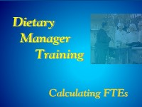 Dietary Manager Training: Calculating FTEs