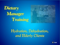 Dietary Manager Training: Hydration, Dehydration, and Elderly Clients