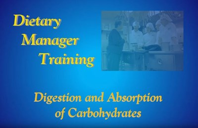 Dietary Manager Training: Digestion and Absorption of Carbohydrates (Screencast)