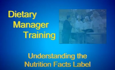 Dietary Manager Training: Understanding the Nutrition Facts Label (Screencast)