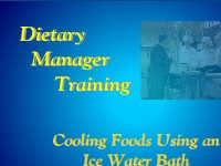 Dietary Manager Training: Cooling Foods Using an Ice Water Bath
