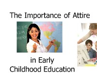 The Importance of Attire in Early Childhood Education