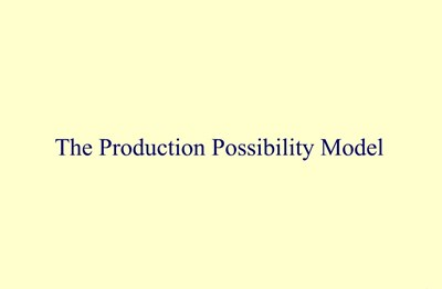 The Production Possibility Model (Screencast)