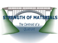 Strength of Materials: The Centroid of a Quadrant