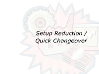 Setup Reduction/Quick Changeover