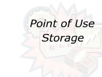 Point of Use Storage