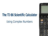 The TI-86 Scientific Calculator: Using Complex Numbers