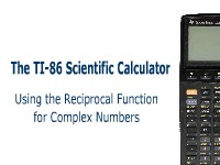 The TI-86 Scientific Calculator: Using the Reciprocal Function for Complex Numbers