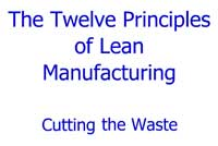The Twelve Principles of Lean Manufacturing