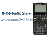 The TI-86 Scientific Calculator: Using the Arctangent Function