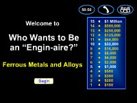 "Who Wants to Be an ""Engin-aire?"" -- Ferrous Metals and Alloys"