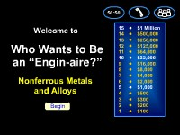 "Who Wants to Be an ""Engin-aire?"" -- Nonferrous Metals and Alloys"