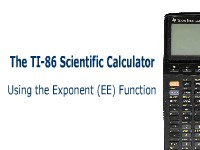 The TI-86 Scientific Calculator: Using the Exponent Function