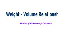 Weight - Volume Relationships:  Water (Moisture) Content