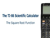 The TI-86 Calculator: The Square Root Function