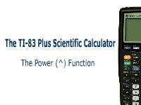The TI-83 Plus Calculator: The Power Function