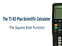 The TI-83 Plus Calculator: The Square Root Function