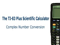 The TI-83 Plus Calculator: Complex Number Conversion