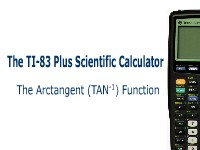 The TI-83 Plus Calculator: Using the Arctangent Function