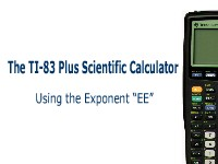 The TI-83 Plus Calculator: Using the Exponent Function