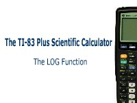 The TI-83 Plus Calculator: Using the LOG Function