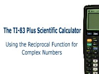 The TI-83 Plus Calculator: Using the Reciprocal Function for Complex Numbers