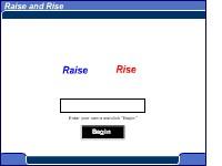 Raise, Rise