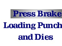 Press Brake - Loading Punches and Dies