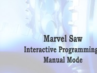Marvel Saw: Interactive Programming - Manual Mode