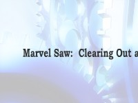 Marvel Saw:  Clearing Out a Job