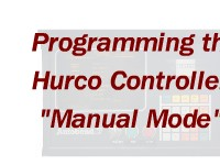 Programming Hurco Controller – Manual Mode