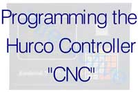 "Programming the Hurco Controller -  ""CNC"""