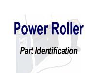 Power Roller - Part Identification