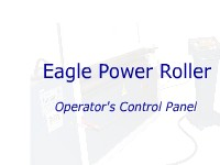 Eagle Power Roller - Operator's Control Panel
