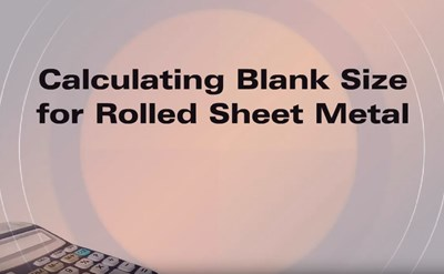 Calculating Blank Size for Rolled Sheet Metal (Screencast)