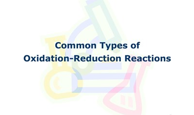 Common Types of Oxidation-Reduction Reactions (Screencast)