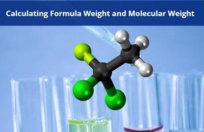 Calculating Formula Weight and Molecular Weight