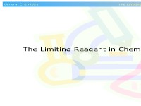 The Limiting Reagent in Chemical Reactions