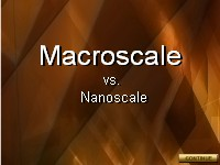 Macroscale vs. Nanoscale