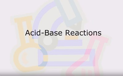 Acid-Base Reactions (Screencast)