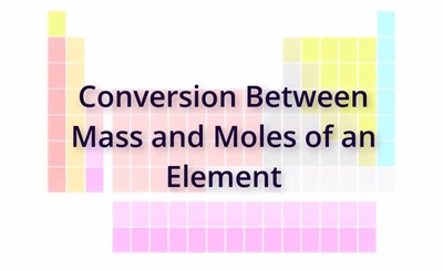 Conversion Between Mass and Moles of an Element (Screencast)