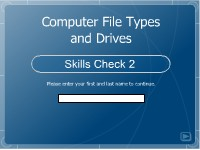 Computer File Types and Drives: Skills Check 2