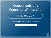 Components of a Computer Workstation: Skills Check 1