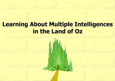 Learning About Multiple Intelligences in the Land of Oz