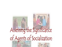 Assessing the Significance of Agents of Socialization
